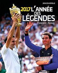 Une année de légendes : 2017 : Federer-Nadal