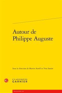 Autour de Philippe Auguste