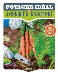 Potager idéal du jardinier débutant : mon potager facile