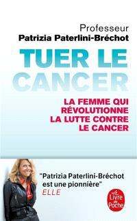 Tuer le cancer : la femme qui révolutionne la lutte contre le cancer