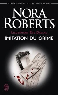 Lieutenant Eve Dallas. Volume 17, Imitation du crime