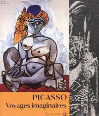 Picasso : voyages imaginaires