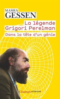 La légende Grigori Perelman : dans la tête d'un génie