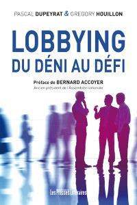 Lobbying : du déni au défi