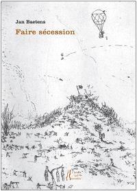 Faire sécession : daguerréographies