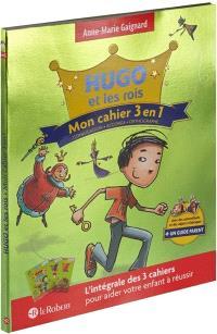 Hugo et les rois : mon cahier 3 en 1 : conjugaison, accords, orthographe