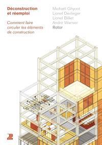 Déconstruction et réemploi : comment faire circuler les éléments de construction