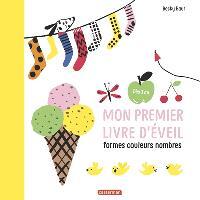 Mon premier livre d'éveil : formes, couleurs, nombres