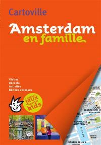 Amsterdam en famille : visites, détente, activités, bonnes adresses
