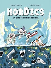 Nordics. Volume 1, La grande faim du Tupilak