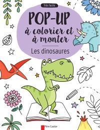 Les dinosaures : pop-up à colorier et à monter : très facile