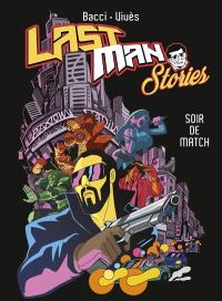 Last Man stories, Soir de match