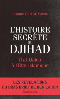 L'histoire secrète du djihad : d'al-Qaida à l'Etat islamique