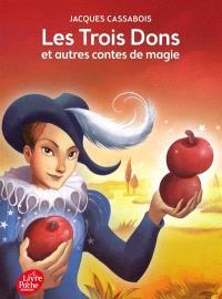 Les trois dons : et autres contes de magie