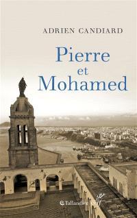 Pierre et Mohamed : Algérie, 1er août 1996; Suivi de Pierre et moi