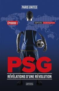 PSG : révélations d'une révolution. Volume 1