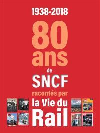 1938-2018 : 80 ans de la SNCF