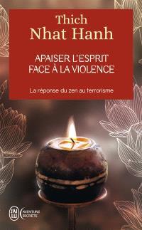 Apaiser l'esprit face à la violence : la réponse du zen au terrorisme