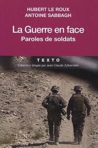 La guerre en face : paroles de soldats