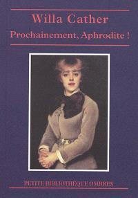Prochainement, Aphrodite !