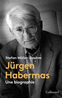 Jürgen Habermas : une biographie