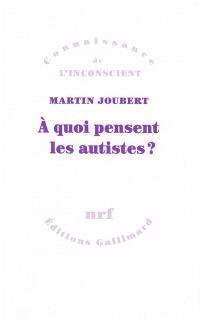 A quoi pensent les autistes ?