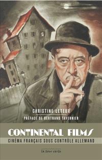 Continental films : cinéma français sous contrôle allemand