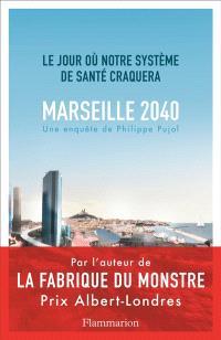 Marseille, 2040 : le jour où notre système de santé craquera