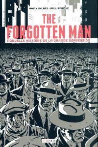 The forgotten man : nouvelle histoire de la grande dépression