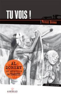 Al Dorsey, le détective de Tahiti. Volume 4, Tu vois !