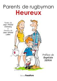 Parents de rugbyman, Heureux