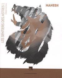 Les sentiers des astres. Volume 1, Manesh