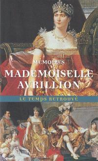 Mémoires de Mademoiselle Avrillion : première femme de chambre de l'impératrice Joséphine