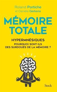 Mémoire totale : hypermnésiques : pourquoi sont-ils des surdoués de la mémoire ?