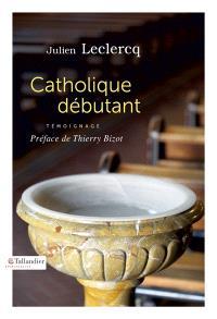 Catholique débutant : témoignage