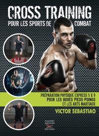 Cross training pour les sports de combat : préparation physique express 5 x 9 pour les boxes pieds-poings et les arts martiaux