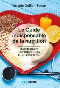 Le guide indispensable en nutrition : les références nutritionnelles en un coup d'oeil