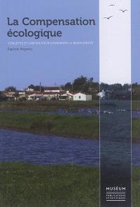 La compensation écologique : concepts et limites pour conserver la biodiversité