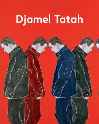 Djamel Tatah : exposition, Avignon, Collection Lambert, 3 décembre 2017-20 mai 2018