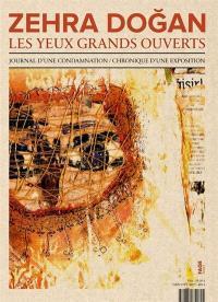 Zehra Dogan, les yeux grands ouverts : journal d'une condamnation, chronique d'une exposition