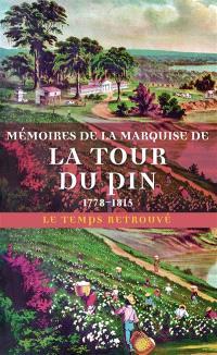 Mémoires de la marquise de La Tour du Pin, 1778-1815 : journal d'une femme de cinquante ans; Correspondance (1815-1846) : extraits