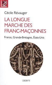 La longue marche des franc-maçonnes : France, Grande-Bretagne, Etats-Unis