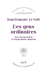 Des gens ordinaires : avec George Orwell et Donald Woods Winnicott
