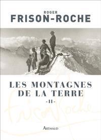 Les montagnes de la Terre. Volume 2, La montagne et l'homme