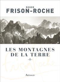 Les montagnes de la Terre. Volume 1, Description générale des montagnes