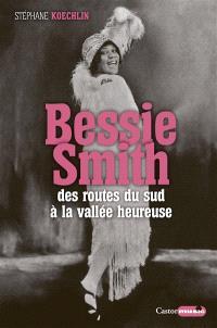 Bessie Smith : des routes du sud à la vallée heureuse