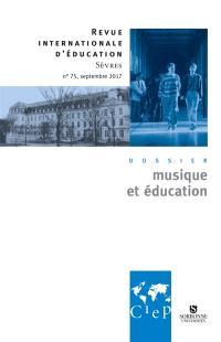 Revue internationale d'éducation. n° 75, Musique et éducation