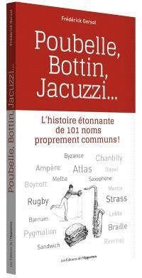 Poubelle, Bottin, Jacuzzi... : l'histoire étonnante de 101 noms proprement communs !