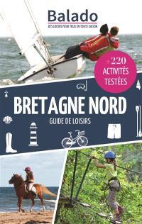 Bretagne Nord : guide de loisirs : + 220 activités testées