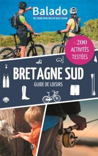 Bretagne Sud : guide de loisirs : + 200 activités testées